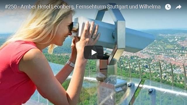 ElischebaTV_250_640x360 Amber Hotel Leonberg Fernsehturm Stuttgart Wilhelma