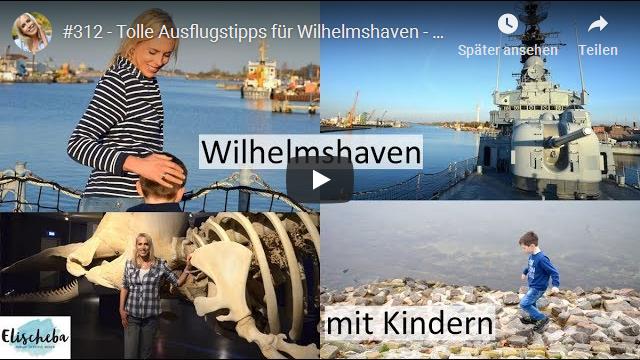 ElischebaTV_312_640x360 Ausflugstipps für Wilhelmshaven